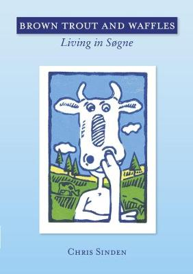 Brown Trout and Waffles: Living in Sogne (Paperback)