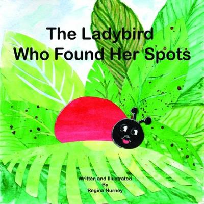 The The Ladybird Who Found Her Spots (Paperback)