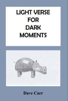 Light Light Verse for Dark Moments (Paperback)