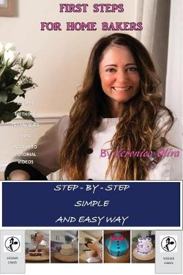 First Steps for Home Bakers: Easy Way to Bake Step-By-Step (Paperback)