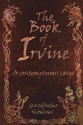 The Book of Irvine - A Contemptuous Cargo (Paperback)