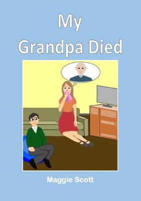 My My Grandpa Died: Children's storybook (Paperback)