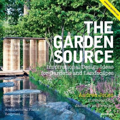 The Garden Source: Inspirational Design Ideas for Gardens and Landscapes (Paperback)