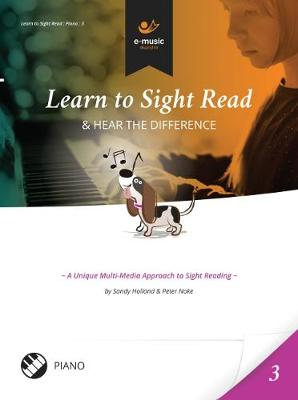 Learn to Sight Read: Piano Book 3: & Hear the Difference - Learn to Sight Read: Piano 3 (Paperback)