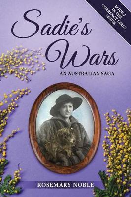 Sadie's Wars: An Australian Saga - Currency Girls 3 (Paperback)