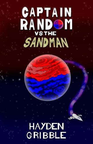Captain Random vs the Sandman - Captain Random Adventures 1 (Paperback)