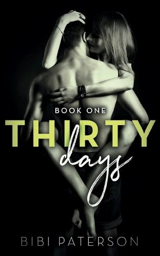 Thirty Days: Book One - Thirty Days 1 (Paperback)