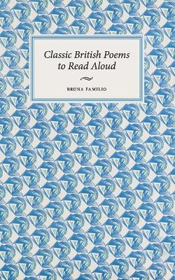 Classic British Poems to Read Aloud (Paperback)