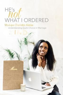 He's Not What I Ordered 2017: Understanding God's Choice in Marriage (Paperback)