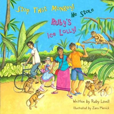 Stop That Monkey! He Stole Ruby's Ice Lolly! (Paperback)
