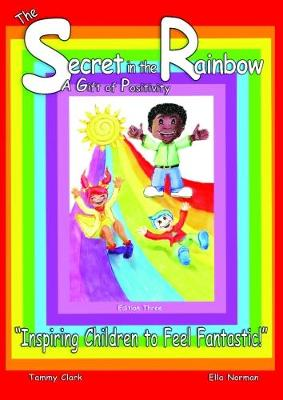 The Secret in the Rainbow: A Gift of Positivity - The Secret Rainbow Children 1 (Paperback)