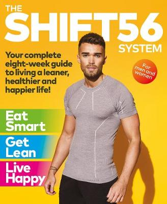 The SHIFT56 System: Your eight-week guide to a leaner, healthier and happier life (Paperback)