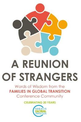 A Reunion of Strangers: Words of Wisdom from the FAMILIES IN GLOBAL TRANSITION Conference Community (Paperback)