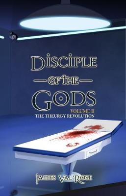 Disciple of the Gods - The Theurgy Revolution (Paperback)