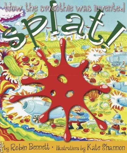 Splat!: How the smoothie was invented (Paperback)