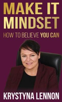 Make it Mindset: How To Believe You Can (Paperback)