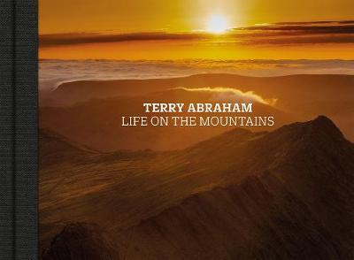 Terry Abraham: Life on the Mountains (Hardback)