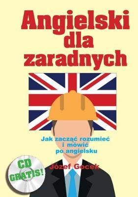 Angielski dla zaradnych: Jak zaczac mowic i rozumiec po angielsku (CD-ROM)