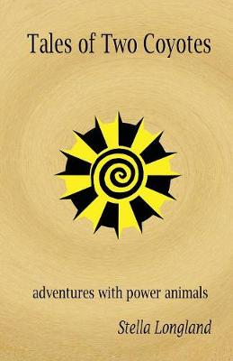 Tales of Two Coyotes: Adventures with Power Animals (Paperback)