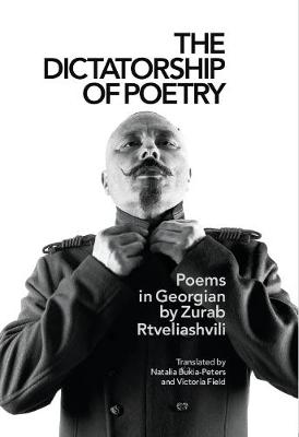The Dictatorship of Poetry: Poems in Georgian (Paperback)
