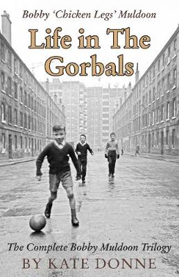 Life in the Gorbals: the complete Bobby Muldoon trilogy (Paperback)