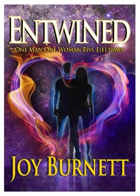 Entwined: One Man  One Woman  Five Lifetimes (Paperback)