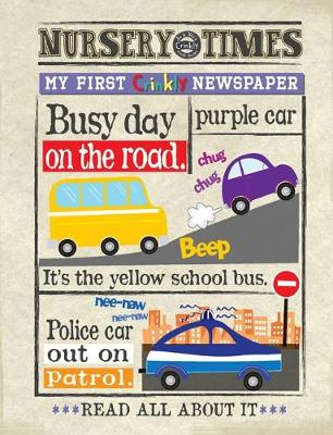 Busy Day on the Road: My First Crinkly Newspaper - NURSERY TIMES 02 (Paperback)