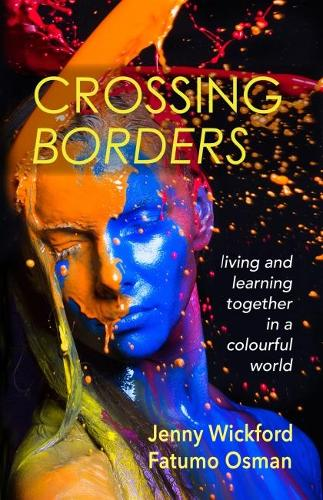 Crossing Borders: living and learning together in a colourful world (Paperback)