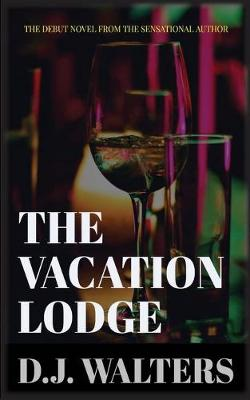 The Vacation Lodge - The Vacation Lodge 1 (Paperback)