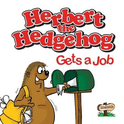 Herbert the Hedgehog Gets a Job (Paperback)