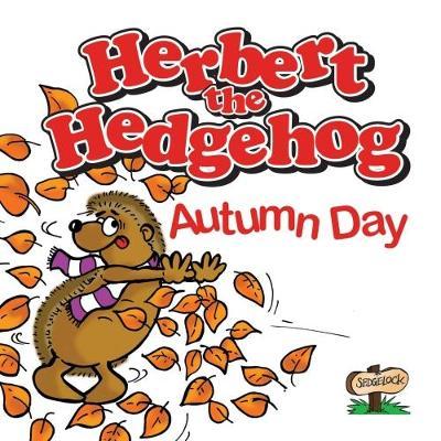 Herbert the Hedgehog Autumn Day (Paperback)