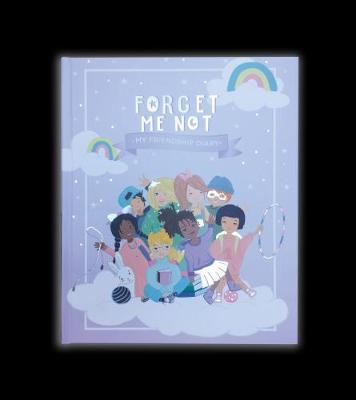 Forget me not- Girls 2018: My friendship Dairy (Hardback)