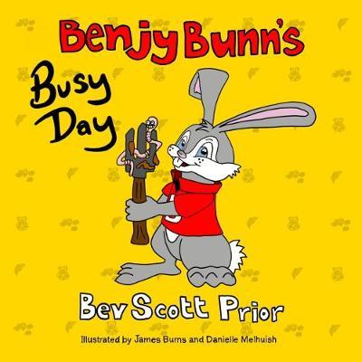 Benjy Bunn's Busy Day - Benjy Bunn Books 1 (Paperback)