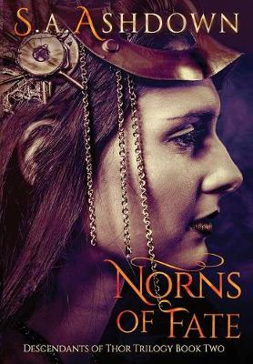 Norns of Fate: Descendants of Thor Trilogy: Book Two - Descendants of Thor Trilogy 2 (Hardback)