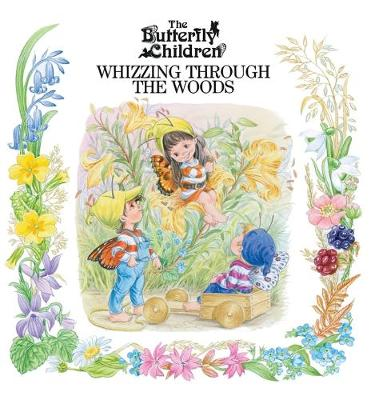 Whizzing Through the Woods - Butterfly Children 1 (Hardback)