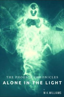 The Phoenix Chronicles: Book One 1: Alone in the Light - The Phoenix Chronicles (Paperback)
