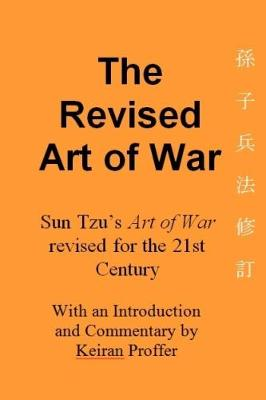 The Revised Art of War: Sun Tzu's Art of War revised for the 21st Century (Paperback)