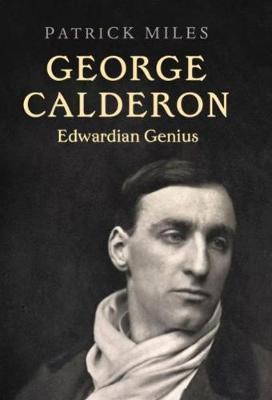 George Calderon: Edwardian Genius (Hardback)