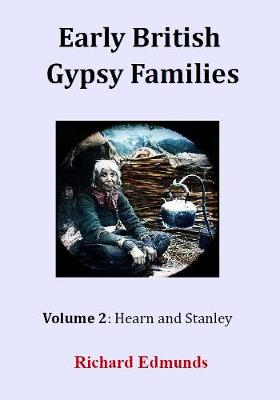 Early British Gypsy Families: Volume 2: Hearn and Stanley (Paperback)