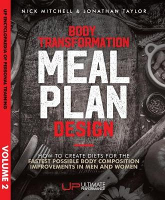 Principles of Body Transformation Meal Plan Design - UP Encyclopaedia of Personal Training 2 (Paperback)