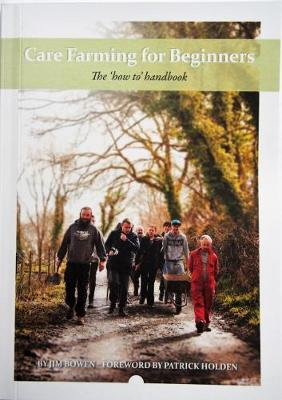 Care Farming for Beginners: The 'how to' handbook (Paperback)