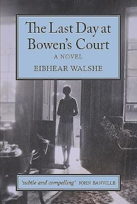 The Last day at Bowen's Court: A Novel (Paperback)