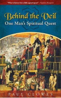 Behind the Veil: One Man's Spiritual Quest (Paperback)