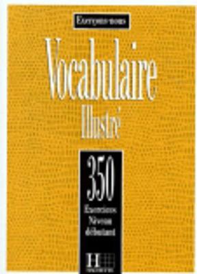 Exercons-Nous: 350 Exercices - Vocabulaire Illustre - Niveau Debutant (Paperback)