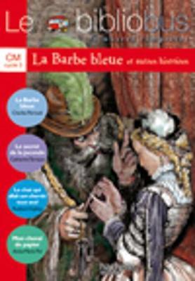 Le Bibliobus: Cm Livre De L'Eleve (LA Barbe Bleue) (Paperback)