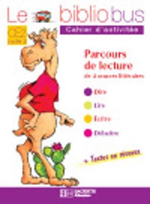 Le Bibliobus: Ce2 Cahier D'Activites (Comment Le Chameau a Acquis SA Bosse) (Paperback)
