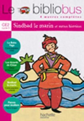Le Bibliobus: Ce2 Livre De L'Eleve (Sindbad Le Marin) (Paperback)