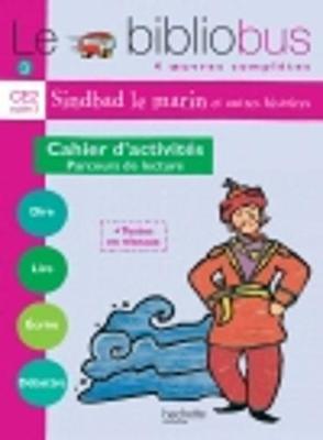Le Bibliobus: Ce2 Cahier D'Activites (Sindbad Le Marin) (Paperback)