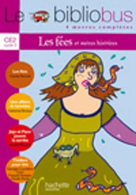 Le Bibliobus: Ce2 Livre De L'Eleve (Les Fees) (Paperback)