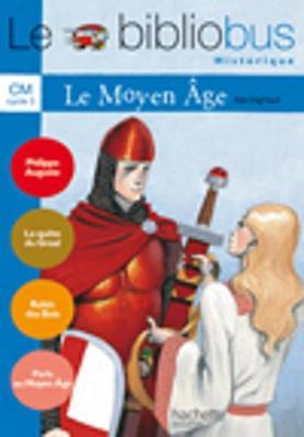 Le Bibliobus: Cm Livre De L'Eleve (Le Moyen-Age) (Paperback)